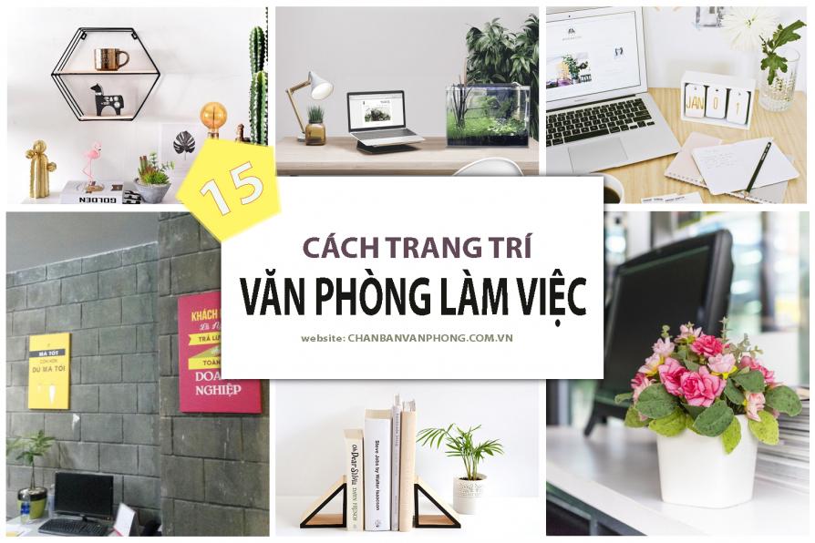 15 cách trang trí văn phòng làm việc đơn giản nhưng siêu chất
